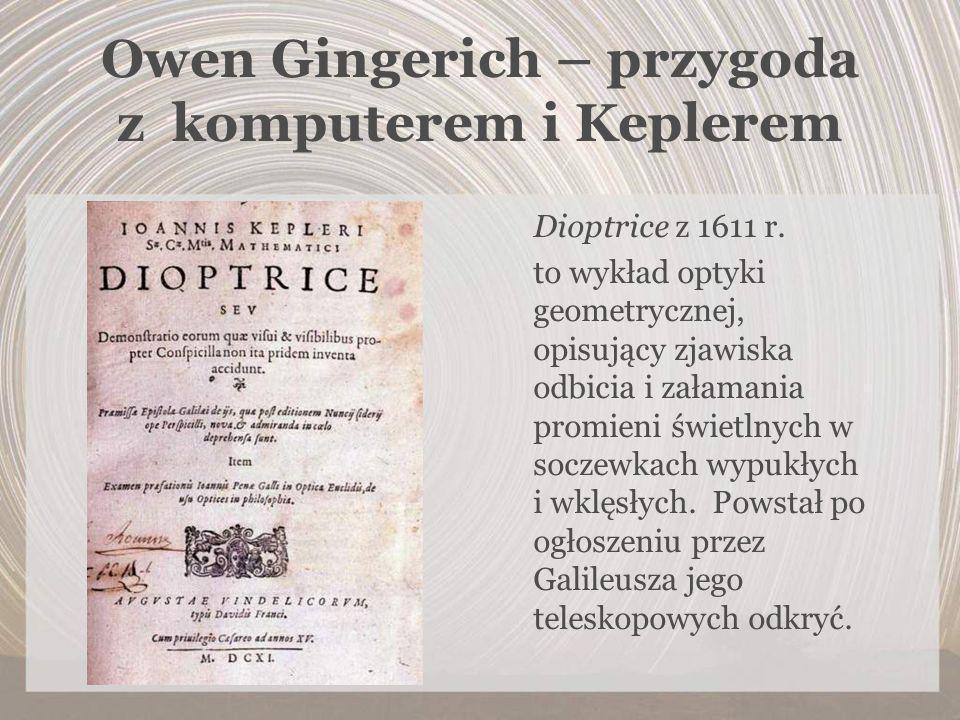 Owen Gingerich – przygoda z komputerem i Keplerem Dioptrice z 1611 r. to wykład optyki geometrycznej, opisujący zjawiska odbicia i załamania promieni