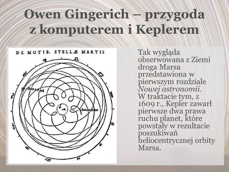 Owen Gingerich – przygoda z komputerem i Keplerem Tak wygląda obserwowana z Ziemi droga Marsa przedstawiona w pierwszym rozdziale Nowej astronomii. W