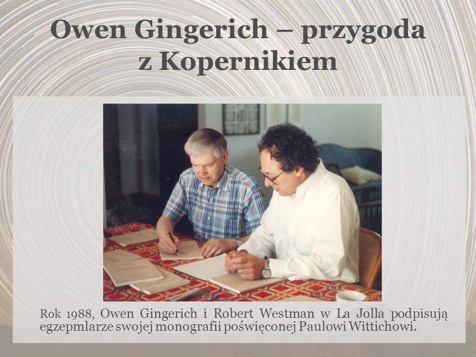 Owen Gingerich – przygoda z Kopernikiem Rok 1988, Owen Gingerich i Robert Westman w La Jolla podpisują egzepmlarze swojej monografii poświęconej Paulo
