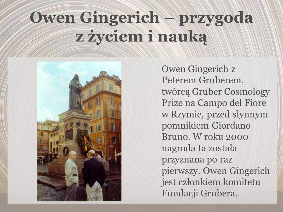Owen Gingerich – przygoda z życiem i nauką Owen Gingerich z Peterem Gruberem, twórcą Gruber Cosmology Prize na Campo del Fiore w Rzymie, przed słynnym