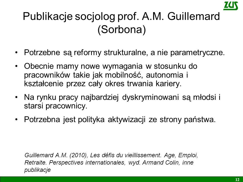 Publikacje socjolog prof. A.M. Guillemard (Sorbona) Potrzebne są reformy strukturalne, a nie parametryczne. Obecnie mamy nowe wymagania w stosunku do