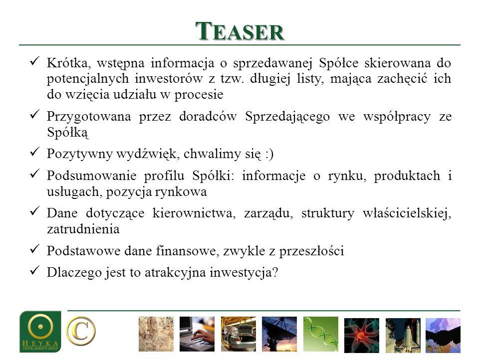 T EASER Krótka, wstępna informacja o sprzedawanej Spółce skierowana do potencjalnych inwestorów z tzw.