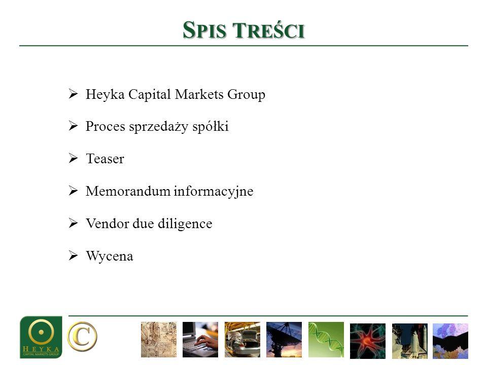 S PIS T REŚCI Heyka Capital Markets Group Proces sprzedaży spółki Teaser Memorandum informacyjne Vendor due diligence Wycena
