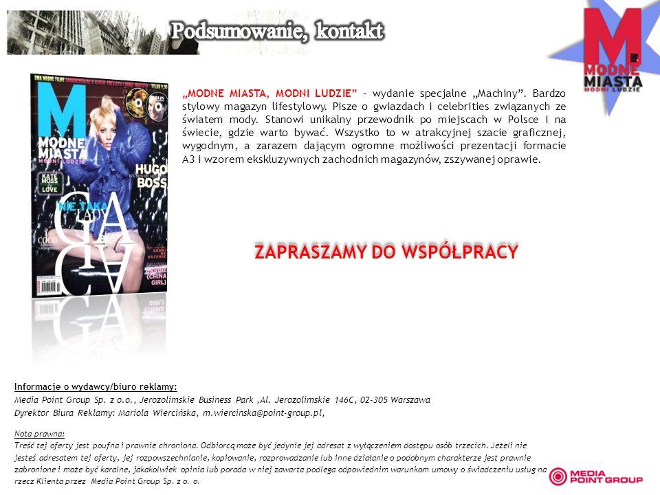 Informacje o wydawcy/biuro reklamy: Media Point Group Sp. z o.o., Jerozolimskie Business Park,Al. Jerozolimskie 146C, 02-305 Warszawa Dyrektor Biura R