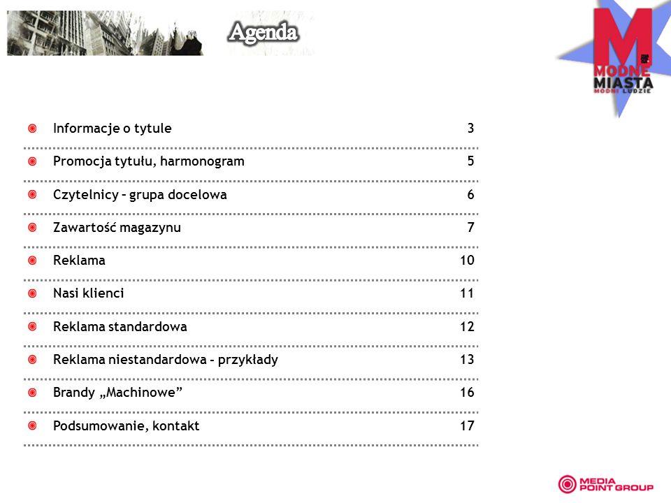 Informacje o tytule3 Promocja tytułu, harmonogram5 Czytelnicy – grupa docelowa6 Zawartość magazynu7 Reklama10 Nasi klienci11 Reklama standardowa12 Rek