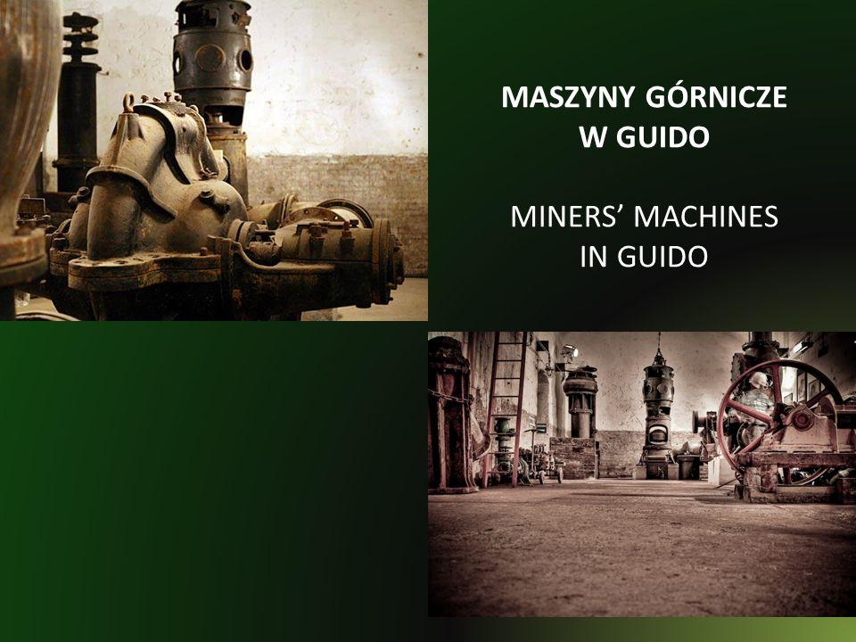 MASZYNY GÓRNICZE W GUIDO MINERS MACHINES IN GUIDO