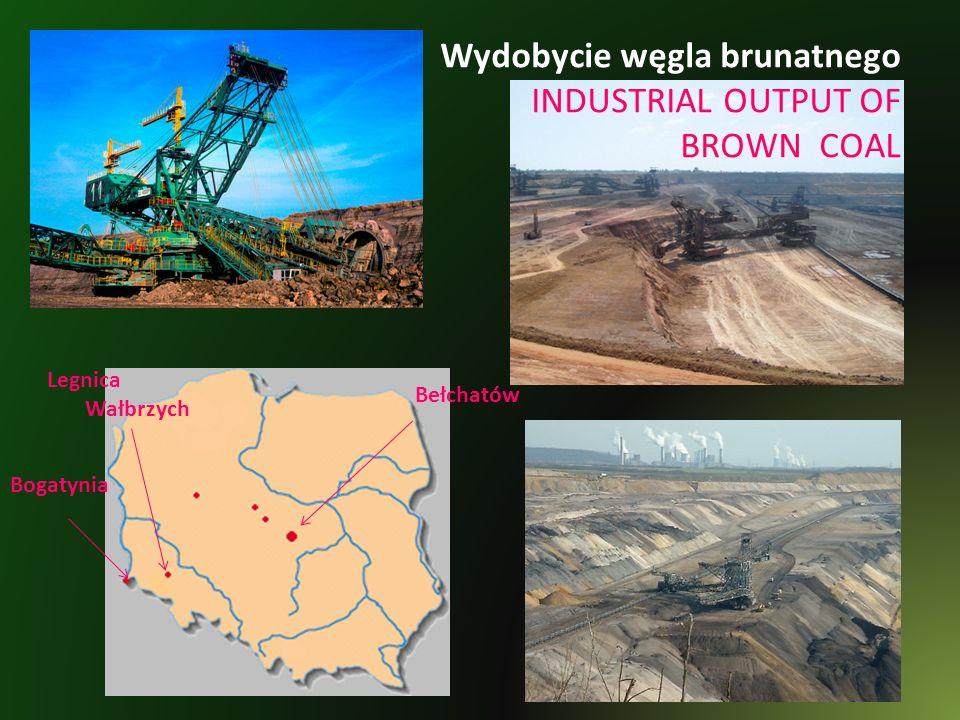 Bełchatów Bogatynia Legnica Wałbrzych Wydobycie węgla brunatnego INDUSTRIAL OUTPUT OF BROWN COAL
