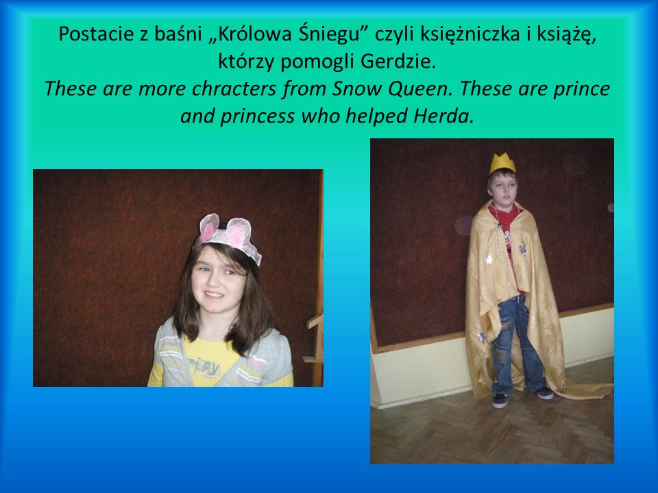 Postacie z baśni Królowa Śniegu czyli księżniczka i książę, którzy pomogli Gerdzie. These are more chracters from Snow Queen. These are prince and pri
