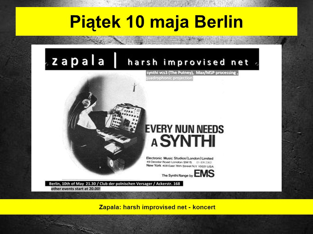 Piątek 10 maja Berlin Zapala: harsh improvised net - koncert