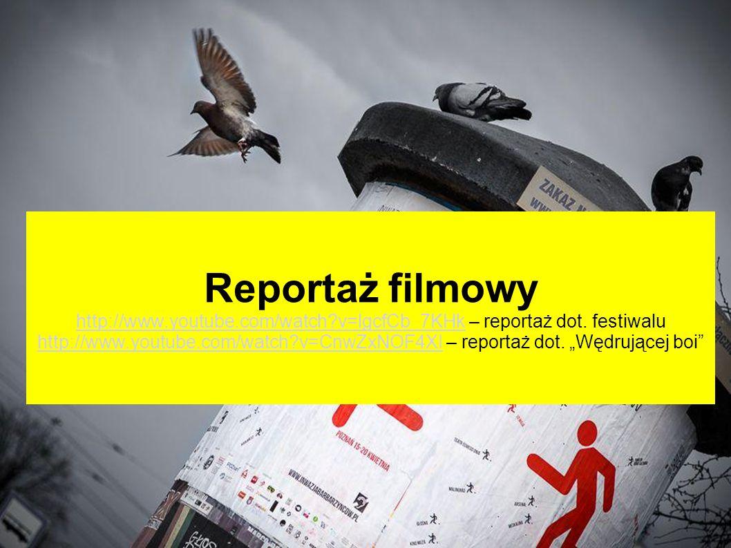 Reportaż filmowy http://www.youtube.com/watch v=lgcfCb_7KHk – reportaż dot.