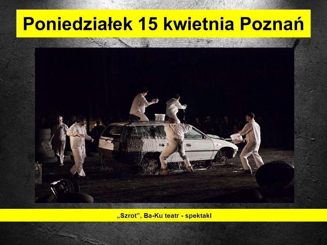 Wtorek 16 kwietnia Poznań Wernisaż wystawy Magdaleny Frey Uwagi przeróżne i nie tylko, zresztą Teatr Wiem Kiedy Nie Mogę - spektakl