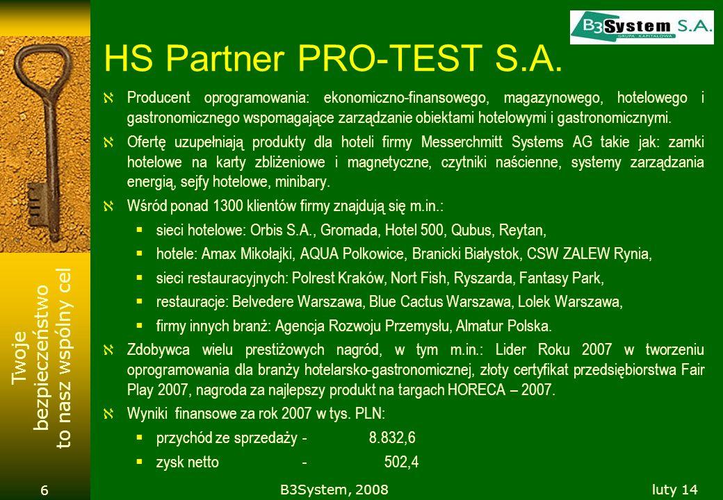 Twoje bezpieczeństwo to nasz wspólny cel HS Partner PRO-TEST S.A. Producent oprogramowania: ekonomiczno-finansowego, magazynowego, hotelowego i gastro