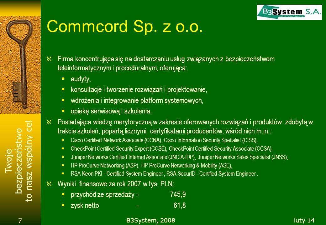 Twoje bezpieczeństwo to nasz wspólny cel Commcord Sp. z o.o. Firma koncentrująca się na dostarczaniu usług związanych z bezpieczeństwem teleinformatyc