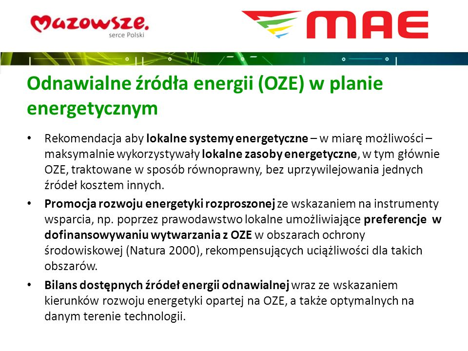 Odnawialne źródła energii (OZE) w planie energetycznym Rekomendacja aby lokalne systemy energetyczne – w miarę możliwości – maksymalnie wykorzystywały