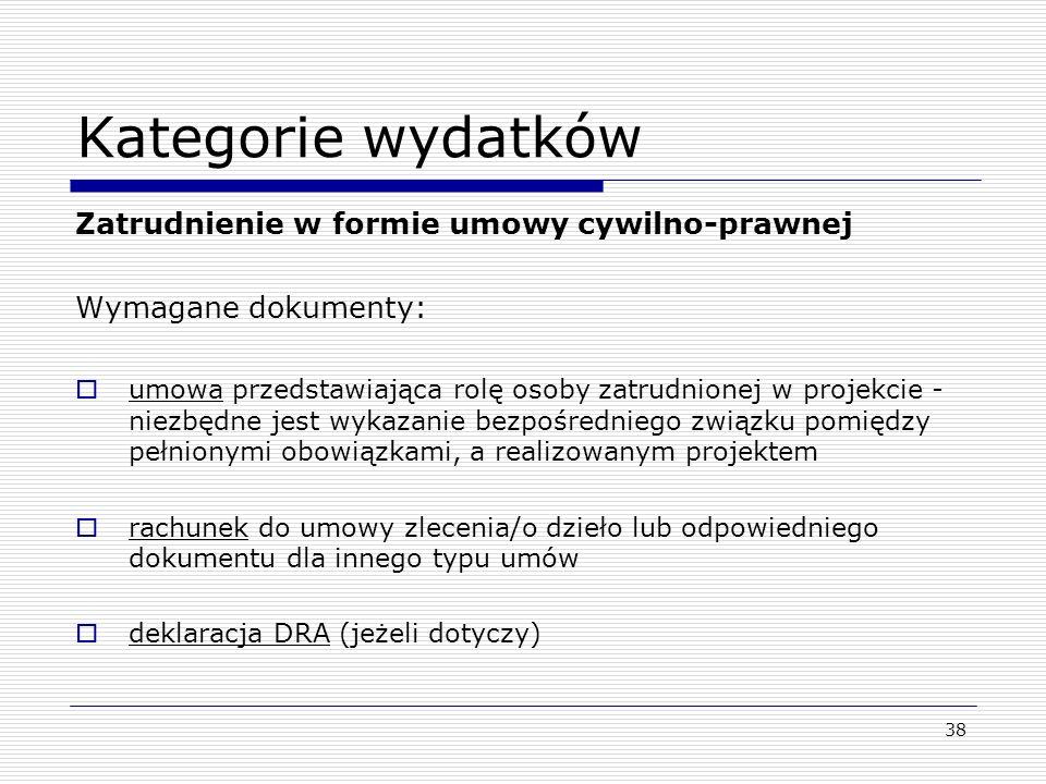 Kategorie wydatków Zatrudnienie w formie umowy cywilno-prawnej Wymagane dokumenty: umowa przedstawiająca rolę osoby zatrudnionej w projekcie - niezbęd