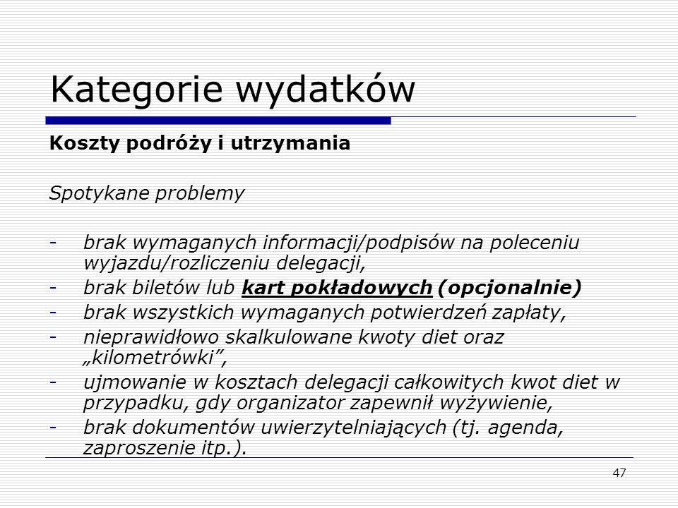 Kategorie wydatków Sprzęt i urządzenia Wymagane dokumenty: dokument potwierdzający zakup tj.