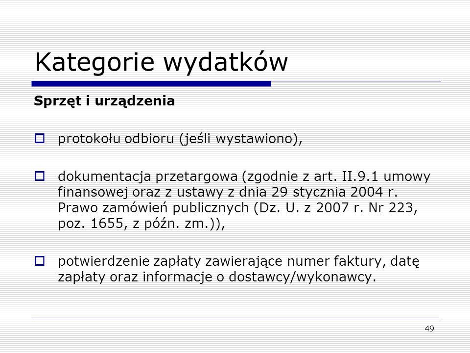 Kategorie wydatków Sprzęt i urządzenia Spotykane problemy -brak informacji o współfinansowaniu ze środków funduszu, -amortyzacja naliczona niezgodnie z polskimi przepisami, -ujmowanie sprzętu administracyjnego (np.