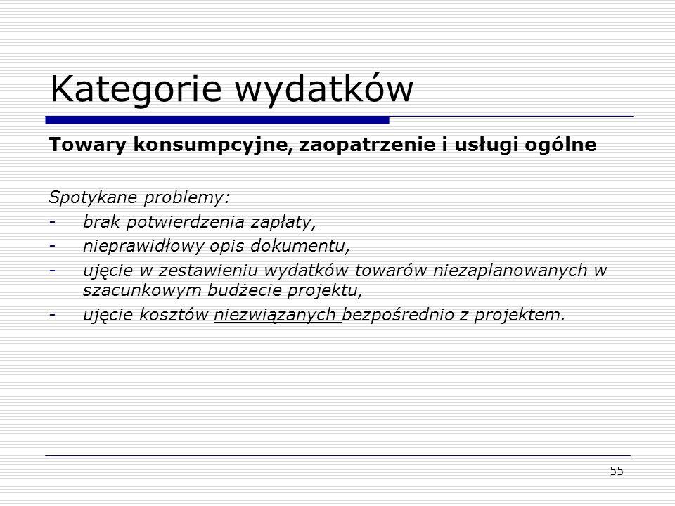 56 Kategorie wydatków Podwykonawstwo Wymagane dokumenty: dokument potwierdzający zakup tj.