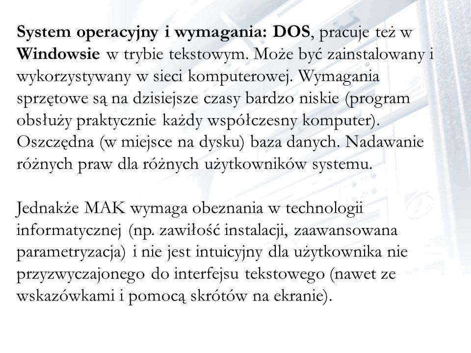 System operacyjny i wymagania: DOS, pracuje też w Windowsie w trybie tekstowym. Może być zainstalowany i wykorzystywany w sieci komputerowej. Wymagani