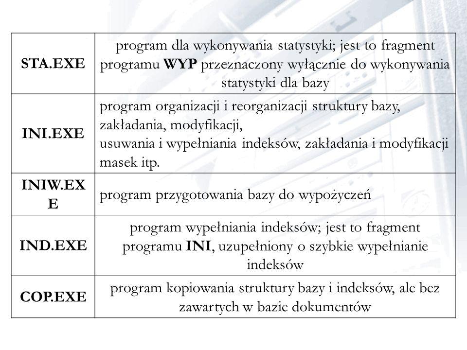 STA.EXE program dla wykonywania statystyki; jest to fragment programu WYP przeznaczony wyłącznie do wykonywania statystyki dla bazy INI.EXE program or
