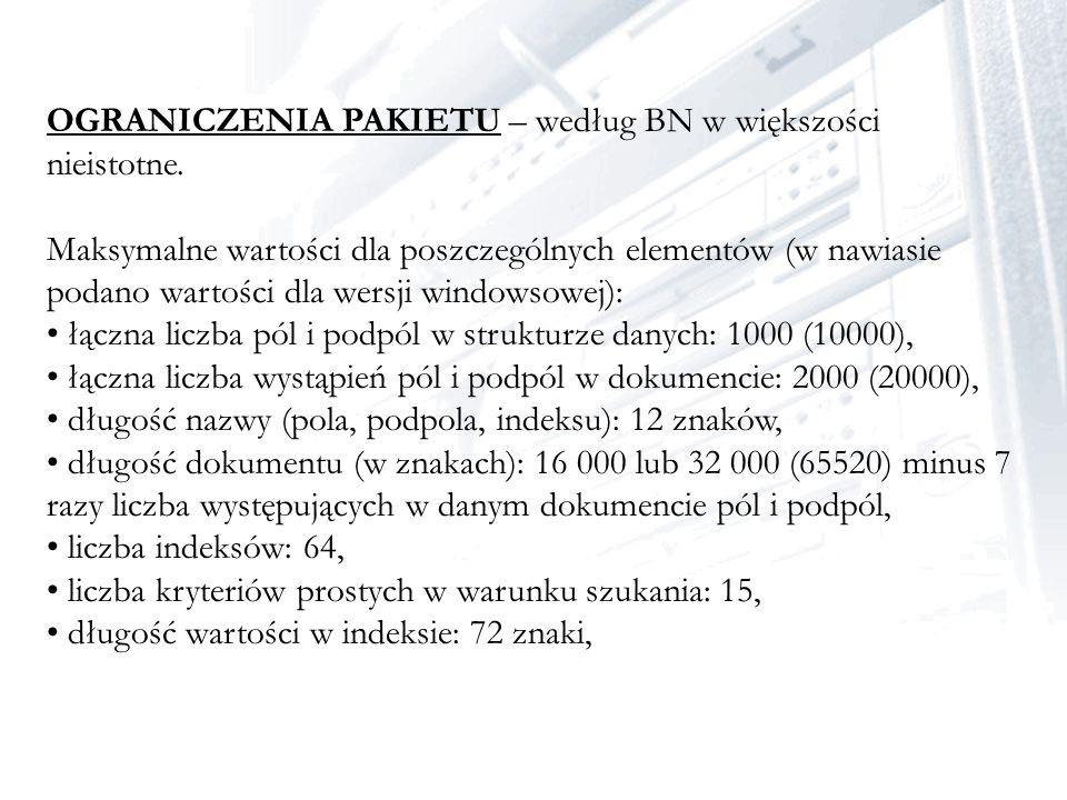 OGRANICZENIA PAKIETU – według BN w większości nieistotne. Maksymalne wartości dla poszczególnych elementów (w nawiasie podano wartości dla wersji wind