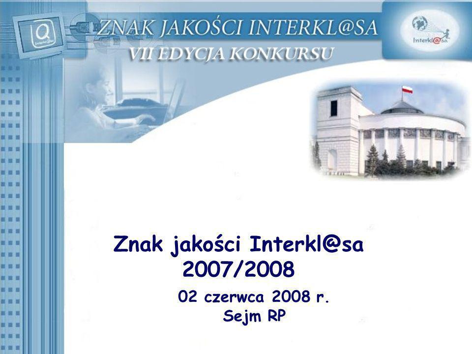 Znak jakości Interkl@sa 2007/2008 02 czerwca 2008 r. Sejm RP