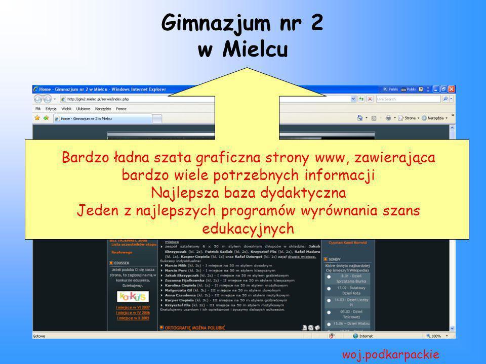 Gimnazjum nr 2 w Mielcu woj.podkarpackie Bardzo ładna szata graficzna strony www, zawierająca bardzo wiele potrzebnych informacji Najlepsza baza dydak
