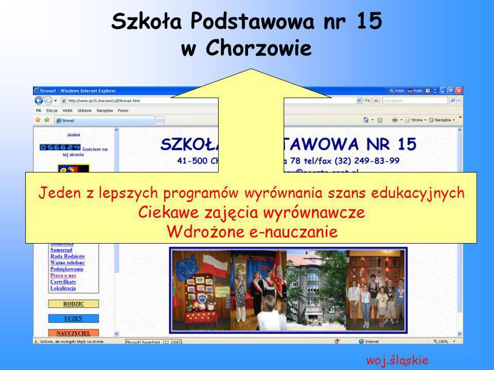 Szkoła Podstawowa nr 15 w Chorzowie woj.śląskie Jeden z lepszych programów wyrównania szans edukacyjnych Ciekawe zajęcia wyrównawcze Wdrożone e-naucza