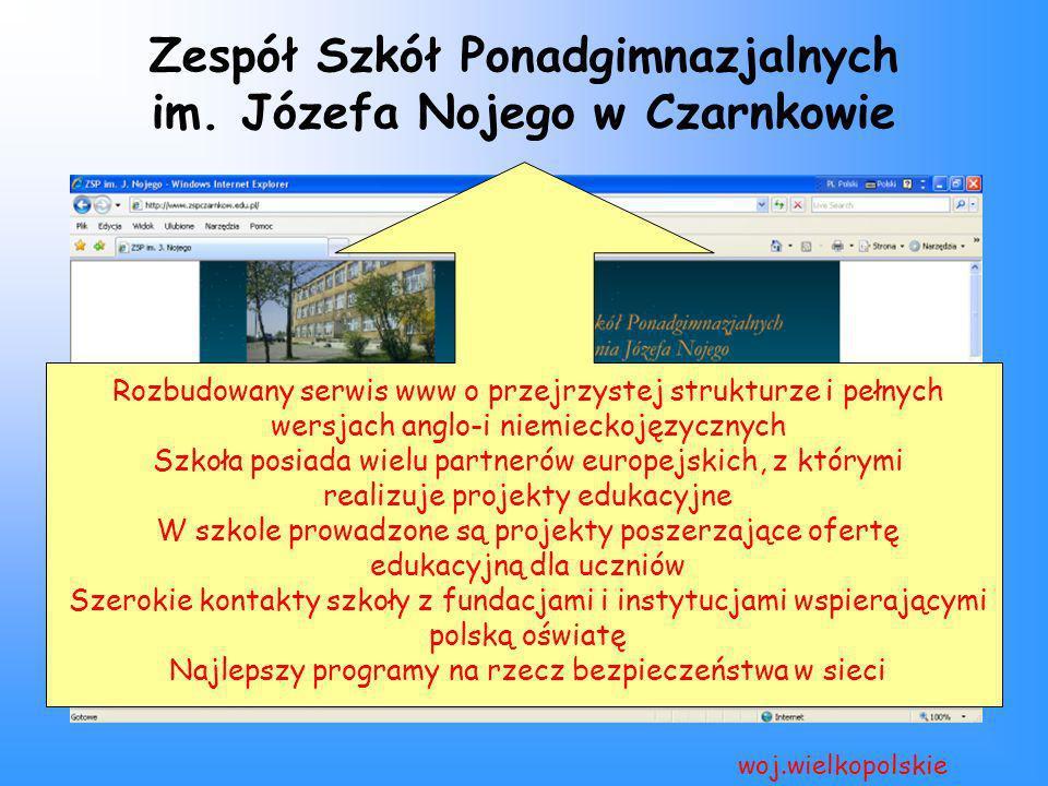 Zespół Szkół Ponadgimnazjalnych im. Józefa Nojego w Czarnkowie woj.wielkopolskie Rozbudowany serwis www o przejrzystej strukturze i pełnych wersjach a