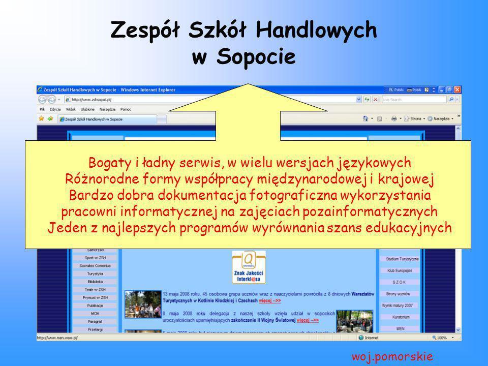 Zespół Szkół Handlowych w Sopocie woj.pomorskie Bogaty i ładny serwis, w wielu wersjach językowych Różnorodne formy współpracy międzynarodowej i krajo