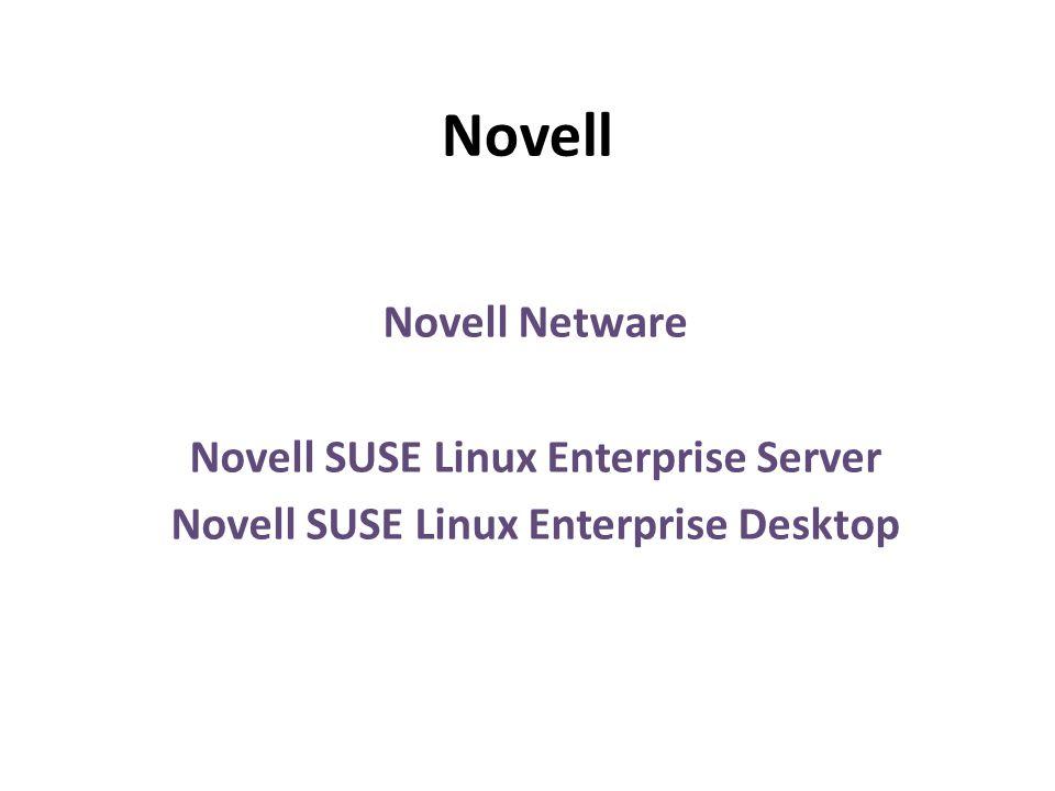 Novell Novell Netware Novell SUSE Linux Enterprise Server Novell SUSE Linux Enterprise Desktop