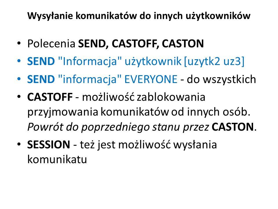 Wysyłanie komunikatów do innych użytkowników Polecenia SEND, CASTOFF, CASTON SEND