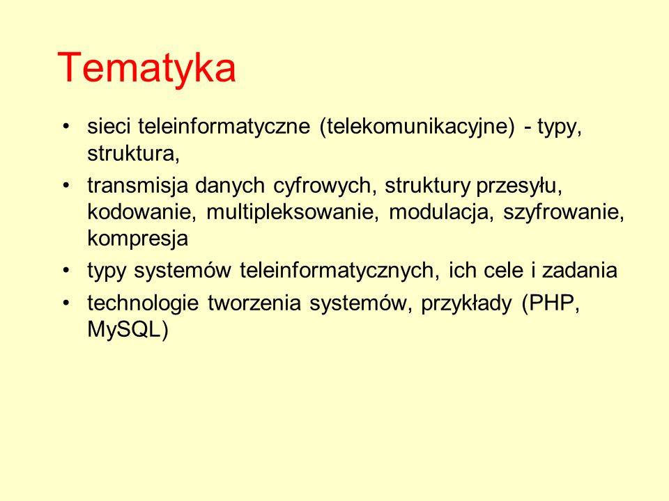 Tematyka sieci teleinformatyczne (telekomunikacyjne) - typy, struktura, transmisja danych cyfrowych, struktury przesyłu, kodowanie, multipleksowanie,