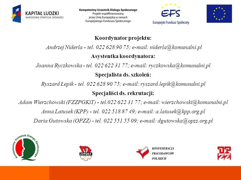 Koordynator projektu: Andrzej Niderla - tel. 022 628 90 75; e-mail: niderla@komunalni.pl Asystentka koordynatora: Joanna Ryczkowska - tel. 022 622 31