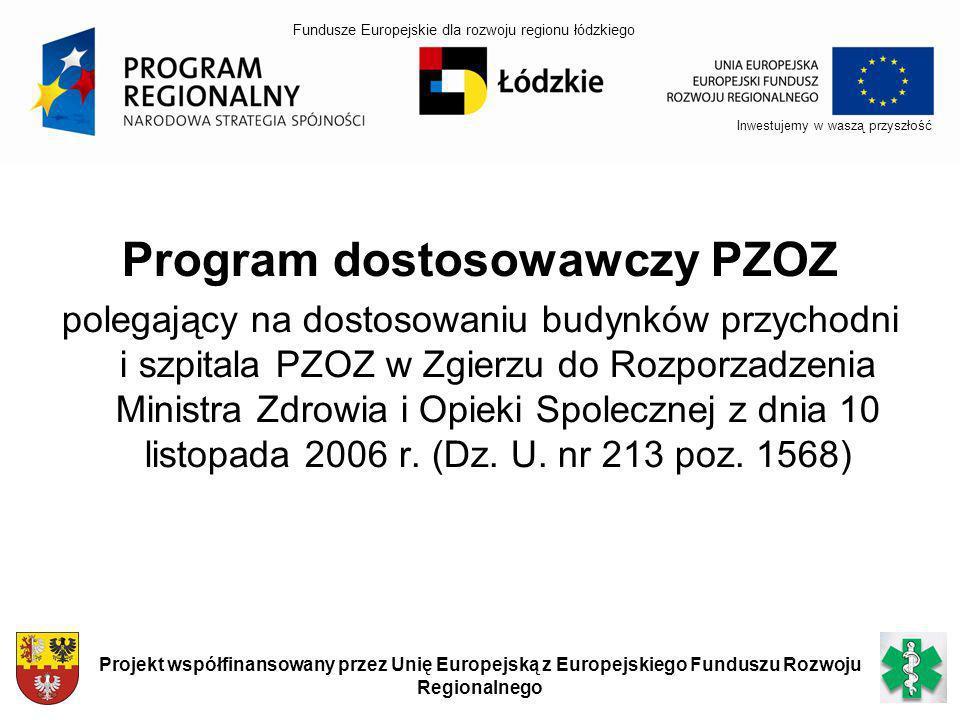 Program dostosowawczy PZOZ polegający na dostosowaniu budynków przychodni i szpitala PZOZ w Zgierzu do Rozporzadzenia Ministra Zdrowia i Opieki Spolec