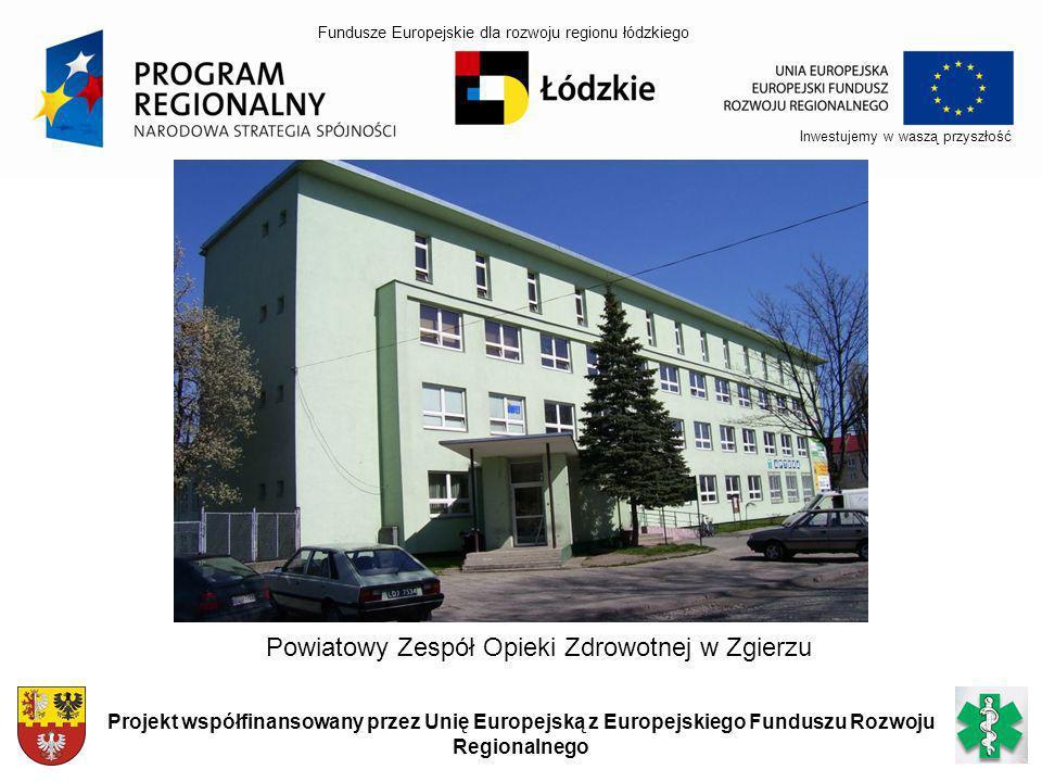 Inwestujemy w waszą przyszłość Projekt współfinansowany przez Unię Europejską z Europejskiego Funduszu Rozwoju Regionalnego Powiatowy Zespół Opieki Zd