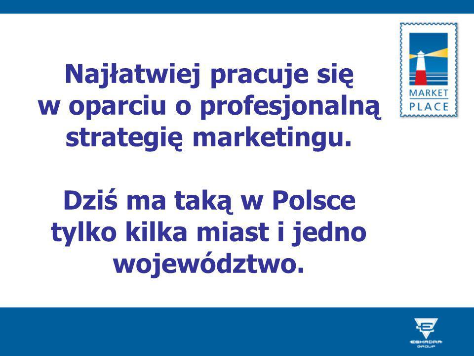 Najłatwiej pracuje się w oparciu o profesjonalną strategię marketingu. Dziś ma taką w Polsce tylko kilka miast i jedno województwo.