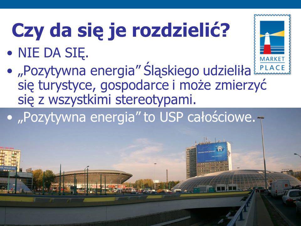 Czy da się je rozdzielić? NIE DA SIĘ. Pozytywna energia Śląskiego udzieliła się turystyce, gospodarce i może zmierzyć się z wszystkimi stereotypami. P