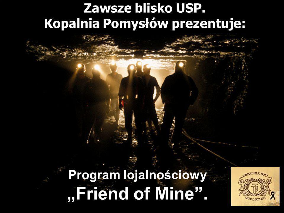 Zawsze blisko USP. Kopalnia Pomysłów prezentuje: Program lojalnościowy Friend of Mine.