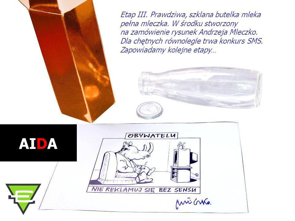 Etap III. Prawdziwa, szklana butelka mleka pełna mleczka. W środku stworzony na zamówienie rysunek Andrzeja Mleczko. Dla chętnych równolegle trwa konk