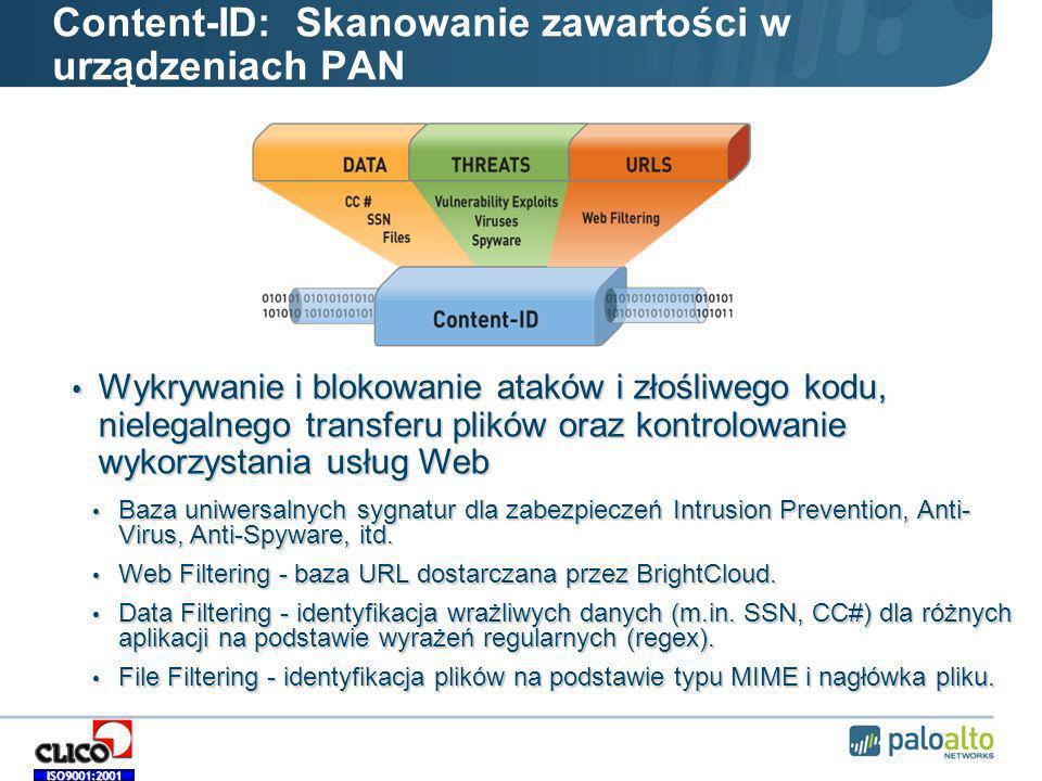 ISO9001:2001 Content-ID: Skanowanie zawartości w urządzeniach PAN Baza uniwersalnych sygnatur dla zabezpieczeń Intrusion Prevention, Anti- Virus, Anti-Spyware, itd.