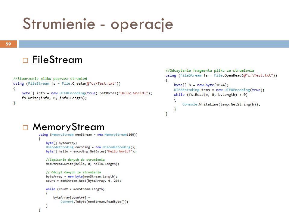 Strumienie - operacje 59 FileStream MemoryStream