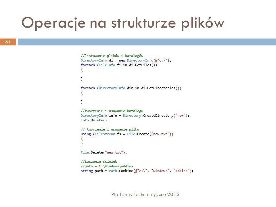 Operacje na strukturze plików Platformy Technologiczne 2012 61