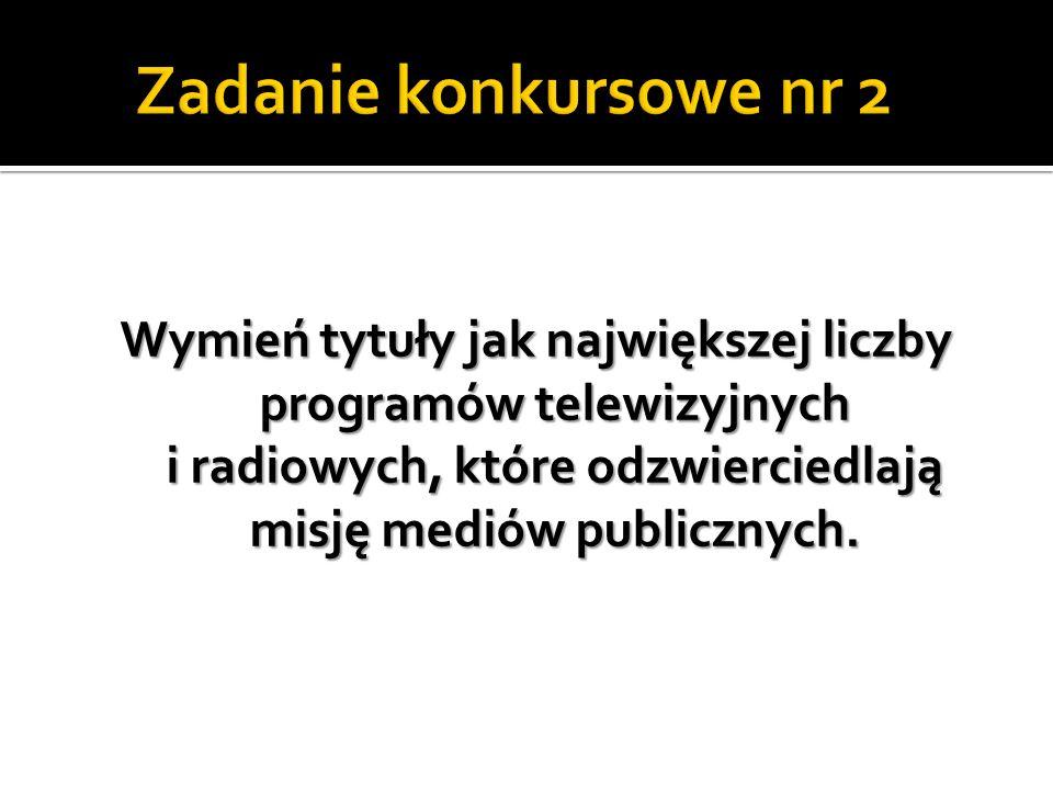 Wymień tytuły jak największej liczby programów telewizyjnych i radiowych, które odzwierciedlają misję mediów publicznych.