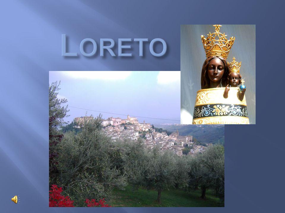 Loreto leży na jednym z łagodnych wzgórz regionu Marche we Włoszech, w odległości około 30 km od Ankony.