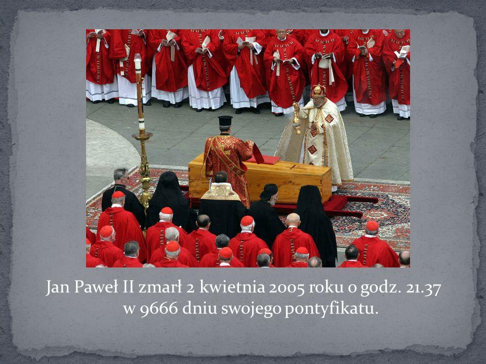Jan Paweł II zmarł 2 kwietnia 2005 roku o godz. 21.37 w 9666 dniu swojego pontyfikatu.