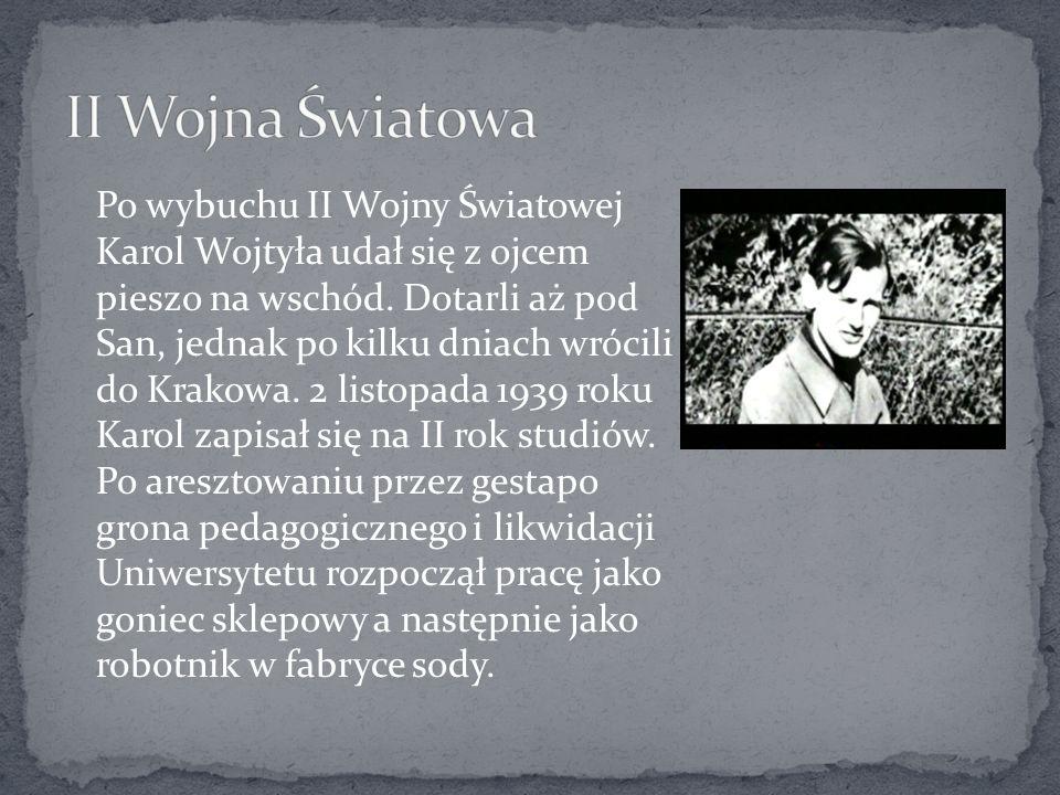 Po wybuchu II Wojny Światowej Karol Wojtyła udał się z ojcem pieszo na wschód. Dotarli aż pod San, jednak po kilku dniach wrócili do Krakowa. 2 listop