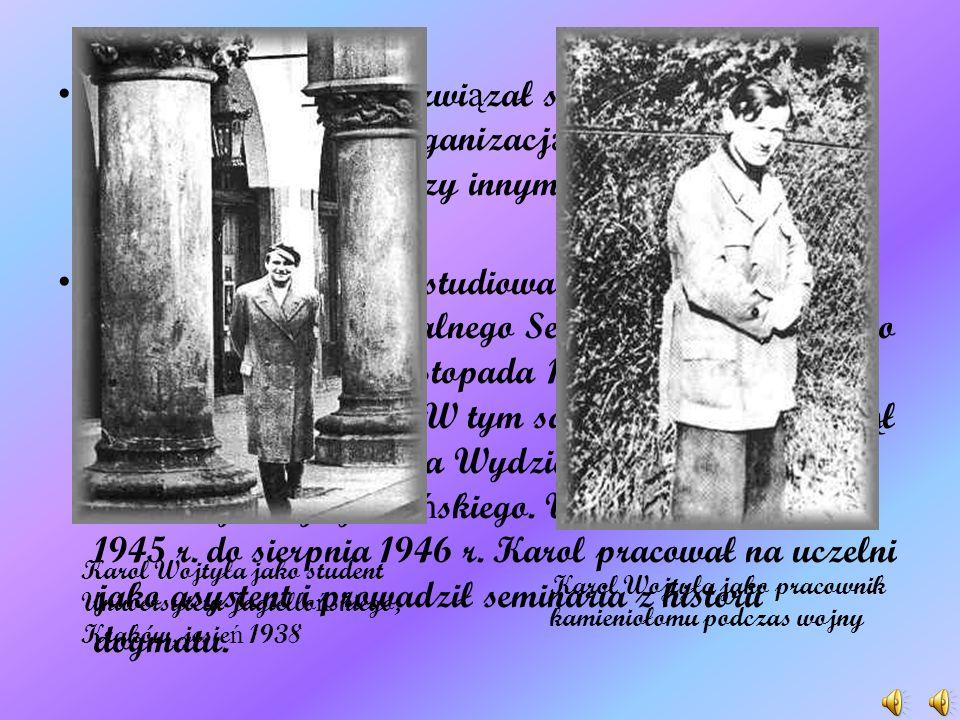18 lutego 1941 r. po długiej chorobie zmarł ojciec Karola. W 1942 i 1943 r. jako reprezentant krakowskiej społeczno ś ci akademickiej udawał si ę do C