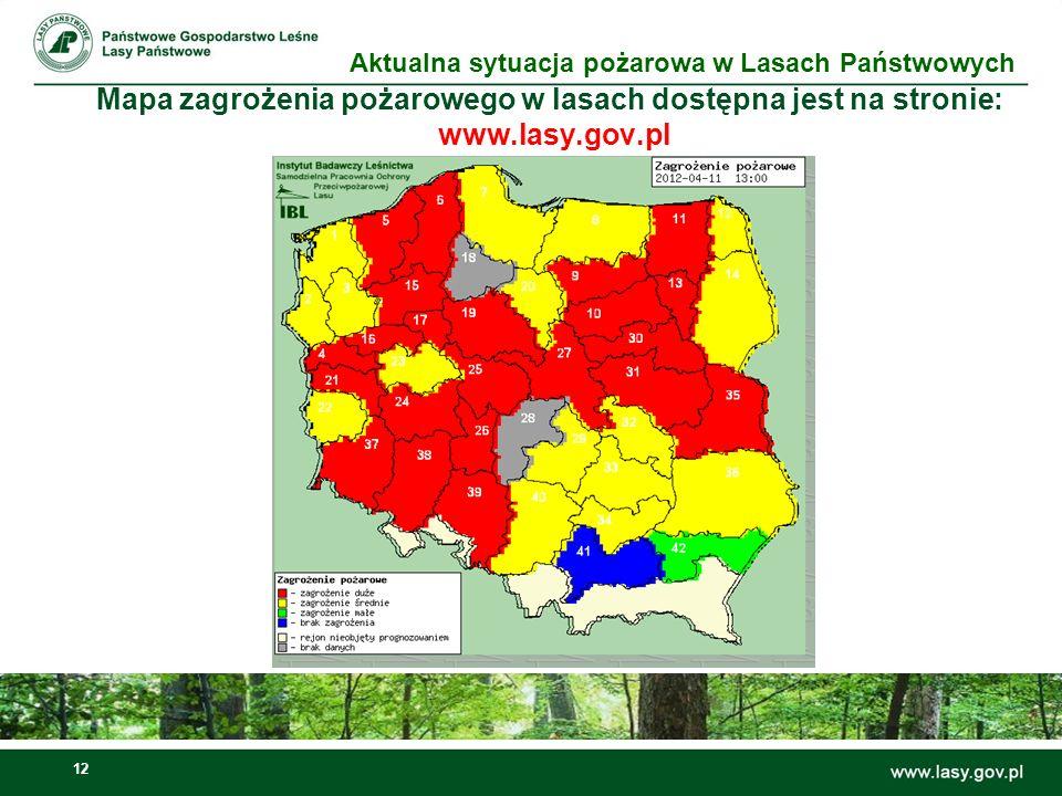 13 Mapa zagrożenia pożarowego w lasach dostępna jest na stronie: www.lasy.gov.pl Aktualna sytuacja pożarowa w Lasach Państwowych