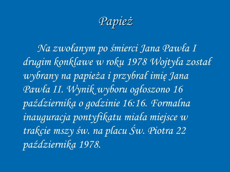 Papież Na zwołanym po śmierci Jana Pawła I drugim konklawe w roku 1978 Wojtyła został wybrany na papieża i przybrał imię Jana Pawła II. Wynik wyboru o